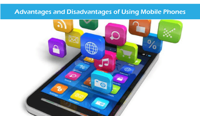THE ADVANTAGES AND DISADVANTAGES OF MOBILE PHONE USE